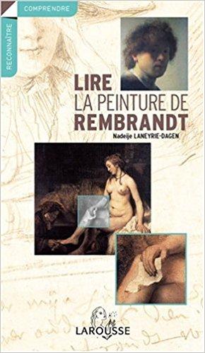 Lire la peinture de Rembrant – N. Laneyrie-Dagen